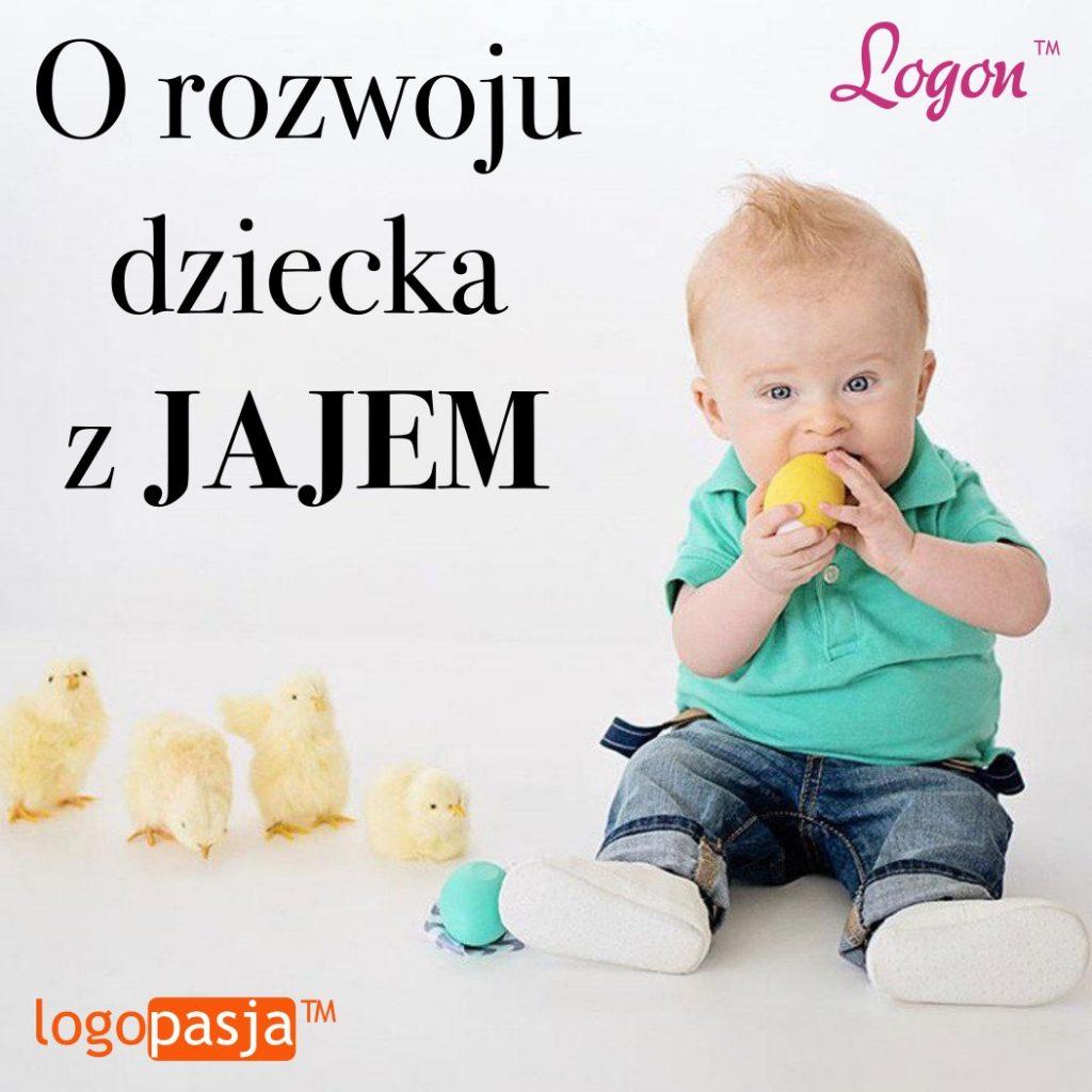O rozwoju dziecka z jajem